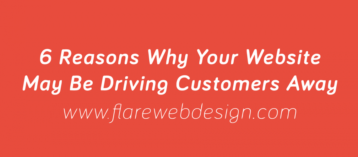 Flare-Web-Design-6 Reasons-Why-Your-Website-May-Be-Driving-Customers-Away-Michigan-4_2018