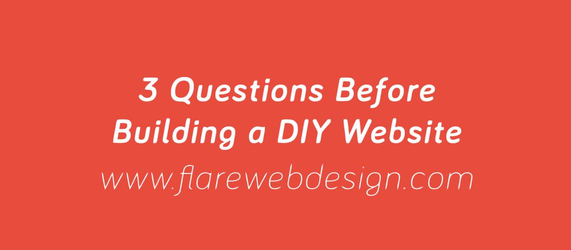 Flare_Web_Design-3-Questions-Before-Building-a-DIY-Website-1_2018